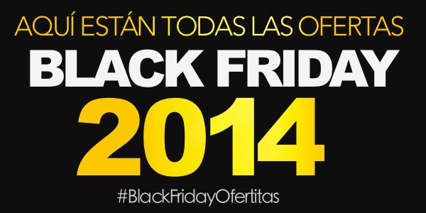 Todas las ofertas del Black Friday 2014