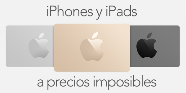 ofertas en iPad y iPhone