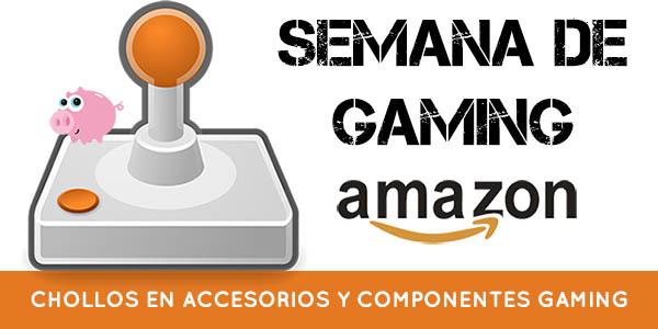 Chollo semana de gaming Amazon