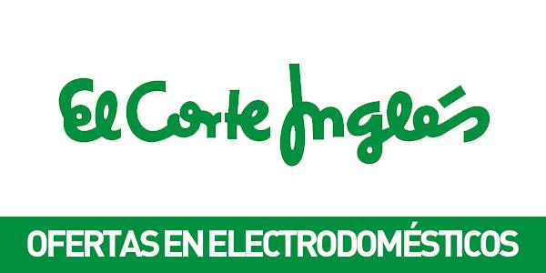 Ofertas electrodomésticos El Corte Inglés