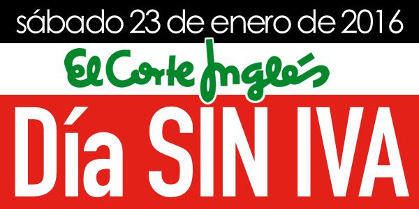 D a sin iva el corte ingl s el 23 enero 2016 confirmado for Ofertas de portatiles en el corte ingles