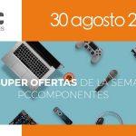 PCComponentes ofertas de la semana 30-08-2016