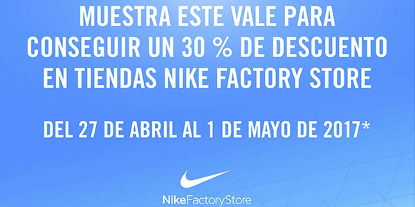 cupón descuento nike factory store abril 2017