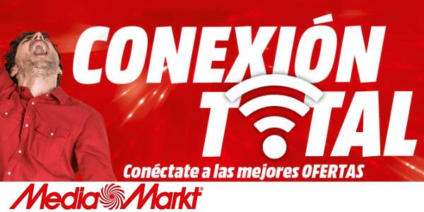 Ofertas de Media Markt Conexión Total