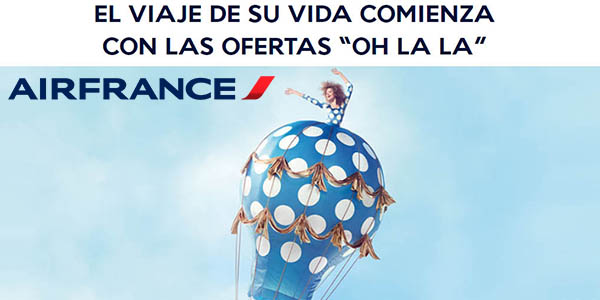 Air France Oh La La ofertas vuelos febrero 2019